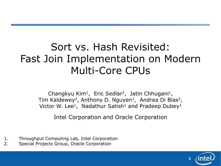 Sort vs hash revisited fast join implementation on modern multi core cpus