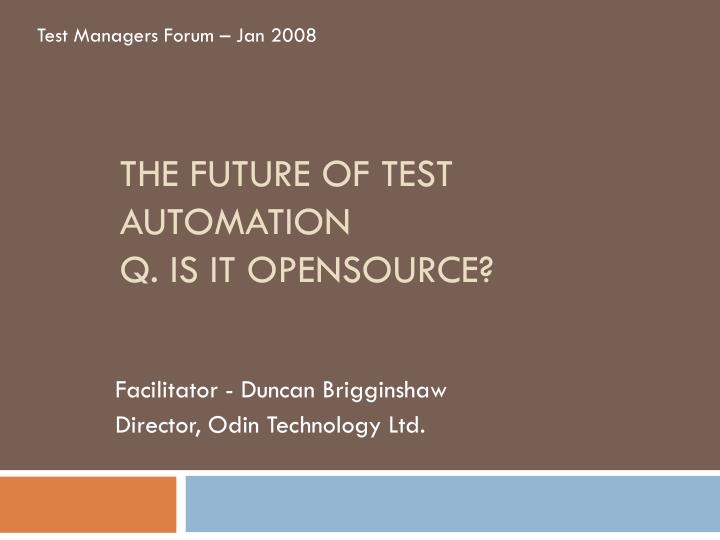 The future of test automation q is it opensource