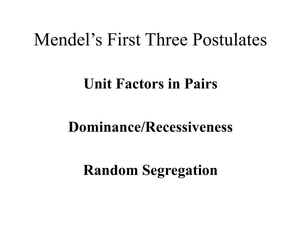 Mendel's First Three Postulates