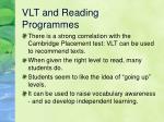 vlt and reading programmes