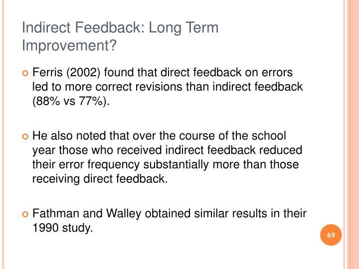 Indirect Feedback: Long Term Improvement?