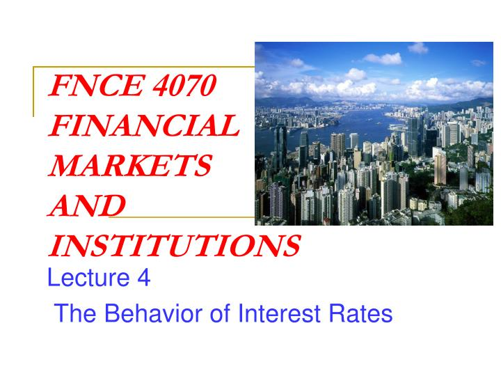 fnce 4070 financial markets and institutions n.