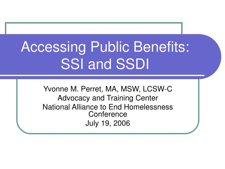 Accessing public benefits ssi and ssdi