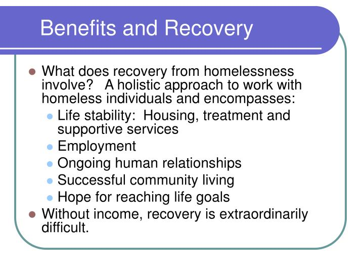 Benefits and Recovery