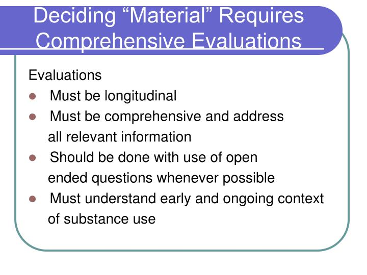 "Deciding ""Material"" Requires Comprehensive Evaluations"
