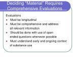 deciding material requires comprehensive evaluations