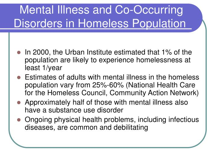 Mental illness and co occurring disorders in homeless population