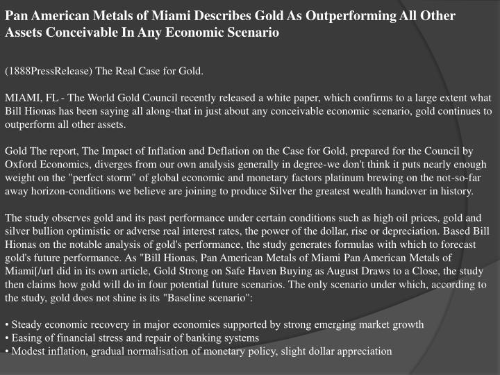 Pan American Metals of Miami Describes Gold As Outperforming All Other Assets Conceivable In Any Eco...