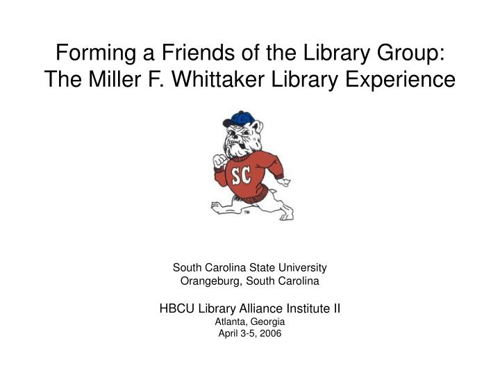 forming a friends of the library group the miller f whittaker library experience n.