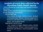 analysis of recent data collected by the barcelona public health agency1