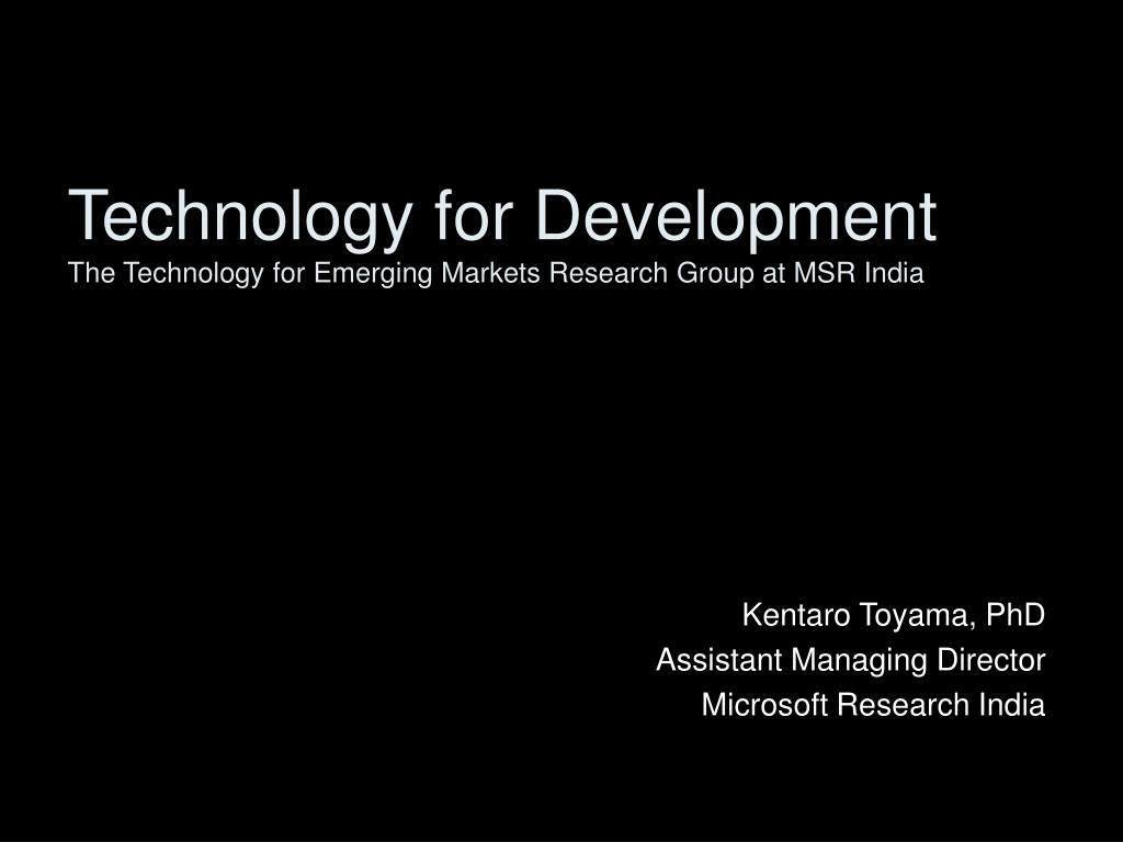 technology for development the technology for emerging markets research group at msr india l.