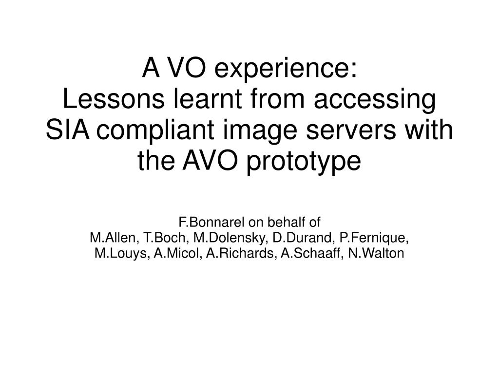 a vo experience lessons learnt from accessing sia compliant image servers with the avo prototype l.