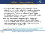 india s college problem poor quality of much of india s college education