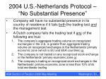 2004 u s netherlands protocol no substantial presence