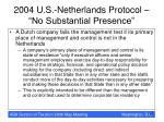 2004 u s netherlands protocol no substantial presence51