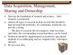 data acquisition management sharing and ownership