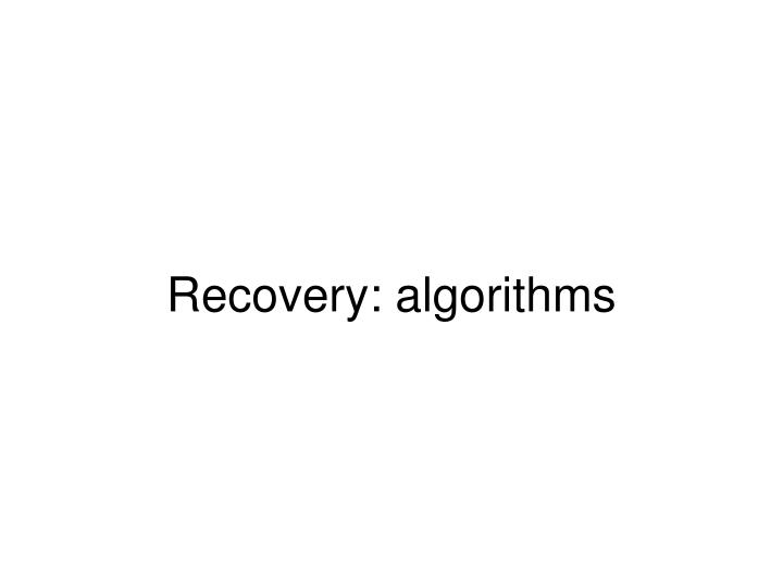 Recovery: algorithms