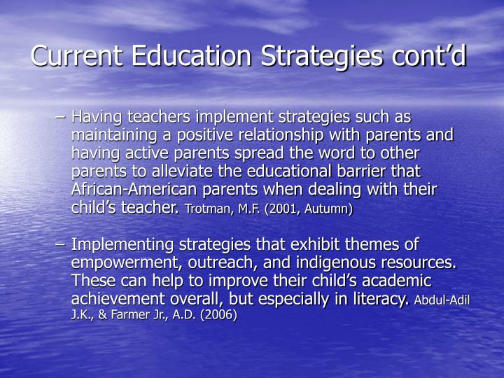 Current Education Strategies cont'd