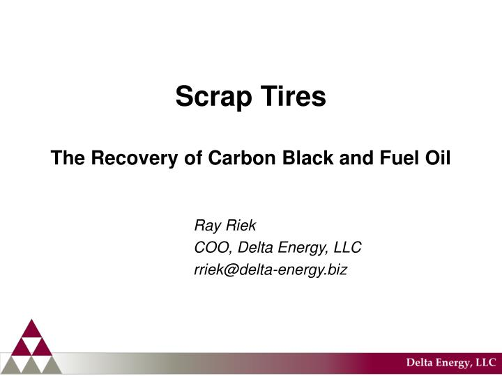 Scrap tires the recovery of carbon black and fuel oil