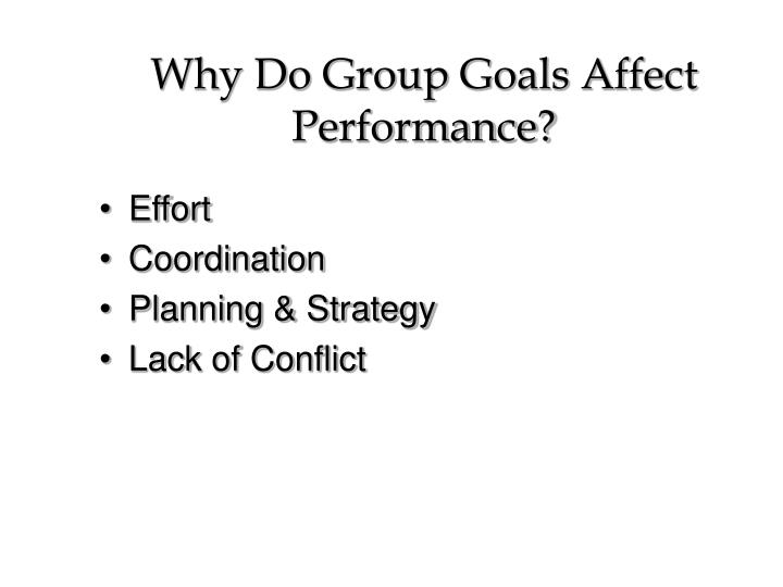 Why do group goals affect performance