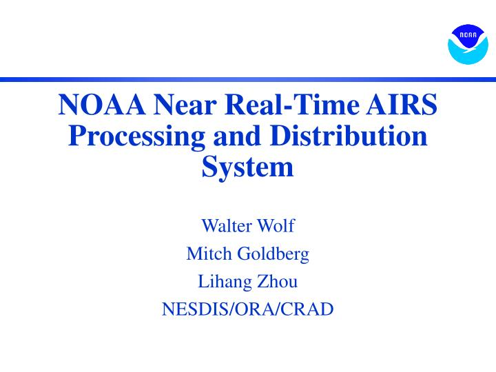 noaa near real time airs processing and distribution system n.