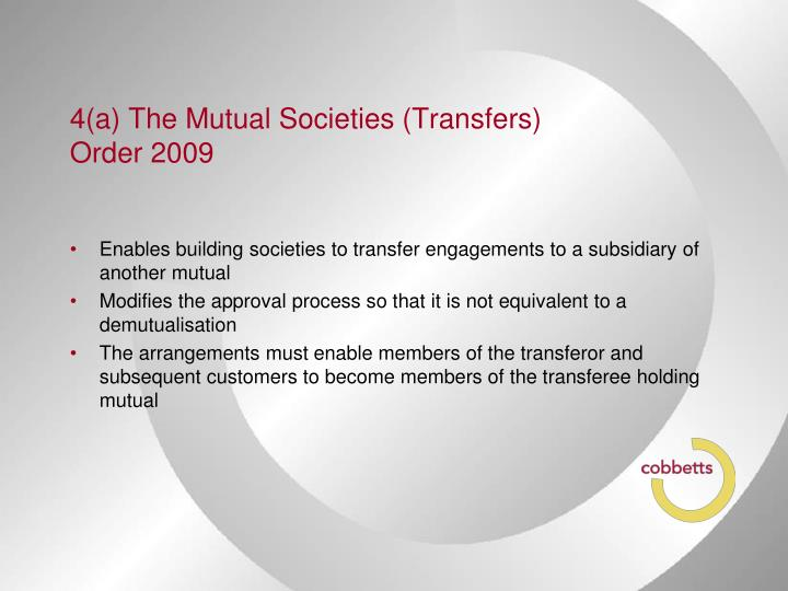 4(a) The Mutual Societies (Transfers) Order 2009