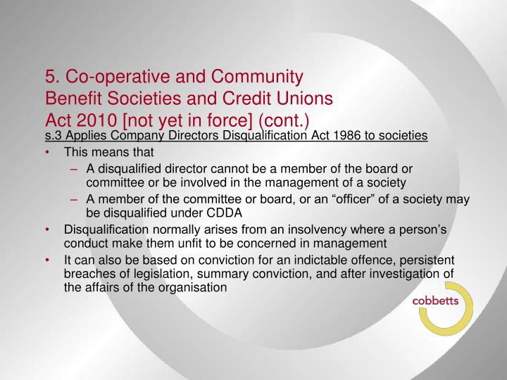5. Co-operative and Community Benefit Societies and Credit Unions Act 2010 [not yet in force] (cont.)