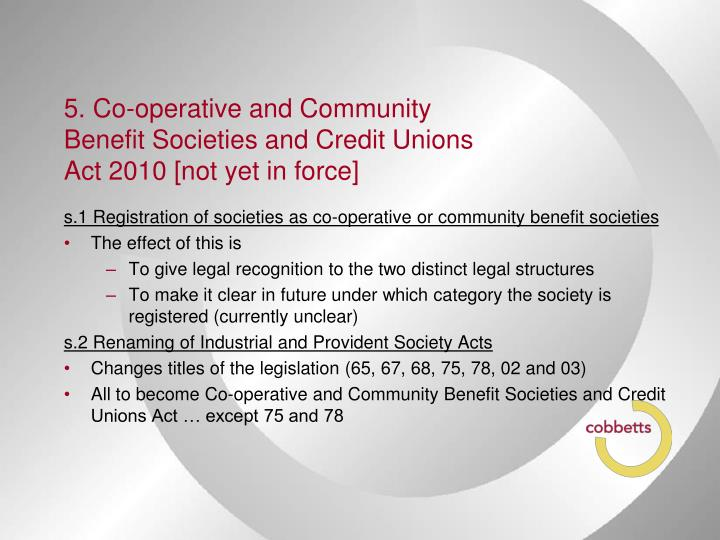 5. Co-operative and Community Benefit Societies and Credit Unions Act 2010 [not yet in force]