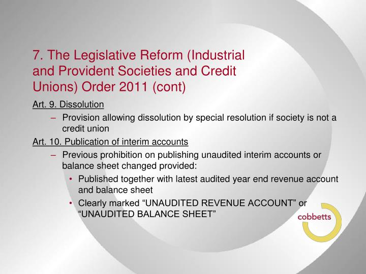 7. The Legislative Reform (Industrial and Provident Societies and Credit Unions) Order 2011 (cont)