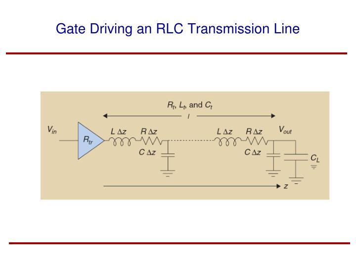 Gate Driving an RLC Transmission Line