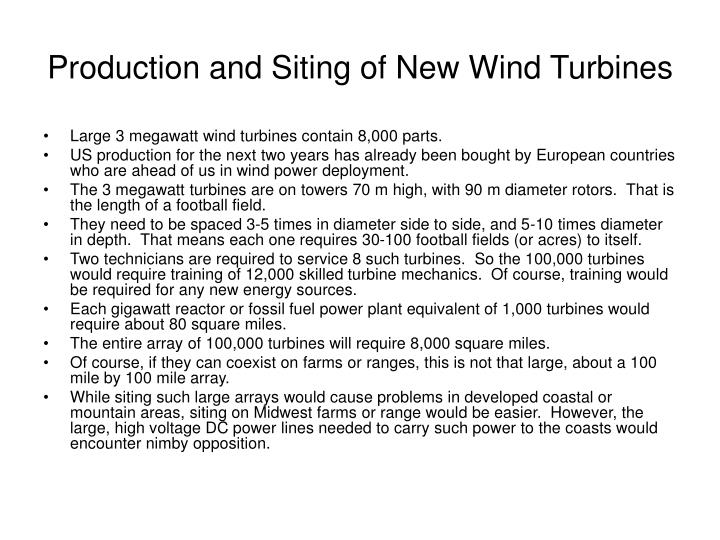 Production and Siting of New Wind Turbines