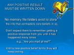 any positive result must be written down
