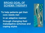 broad goal of schema therapy