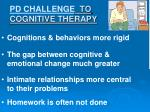 pd challenge to cognitive therapy