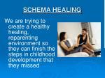 schema healing
