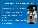 surrender behaviors