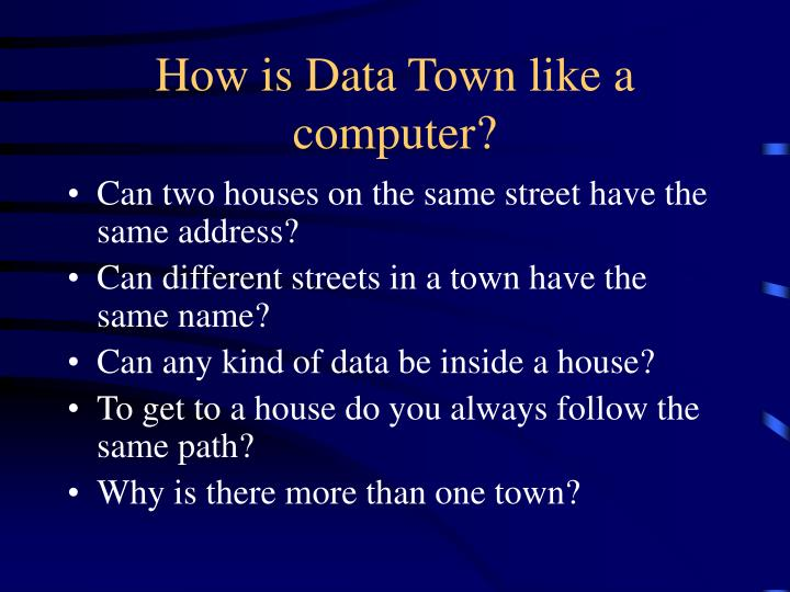 How is Data Town like a computer?