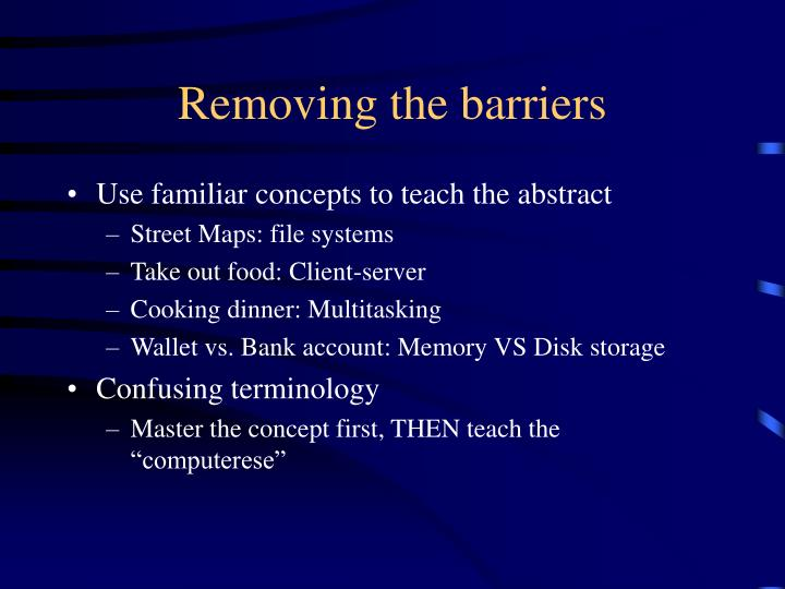 Removing the barriers
