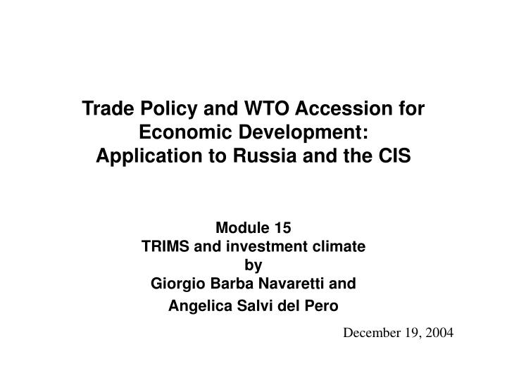 trade policy and wto accession for economic development application to russia and the cis n.