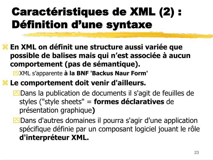 Caractéristiques de XML (2) :