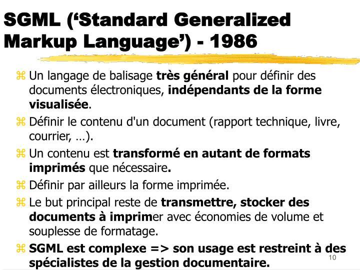 SGML ('Standard Generalized Markup Language') - 1986