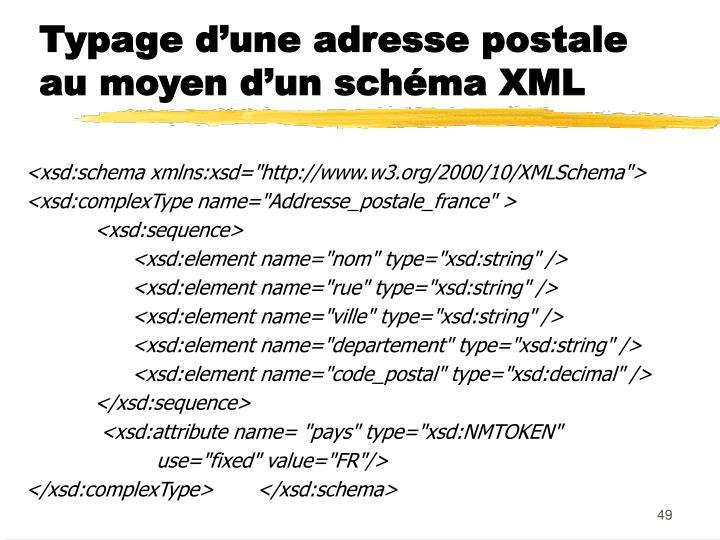 Typage d'une adresse postale au moyen d'un schéma XML