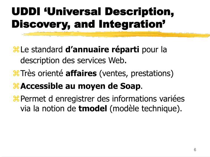 UDDI 'Universal Description, Discovery, and Integration'