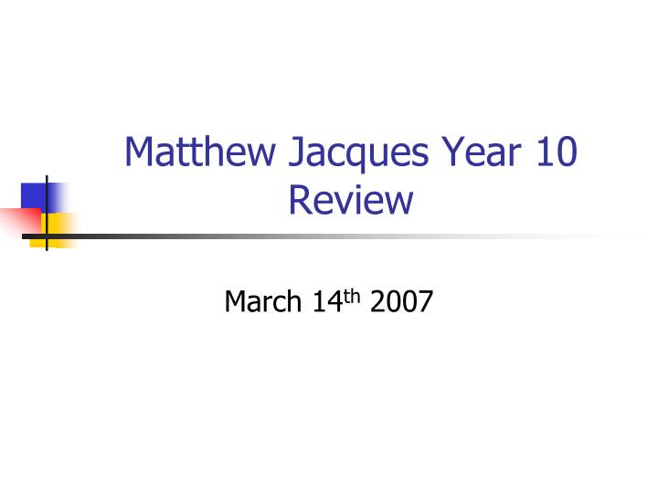 Matthew jacques year 10 review