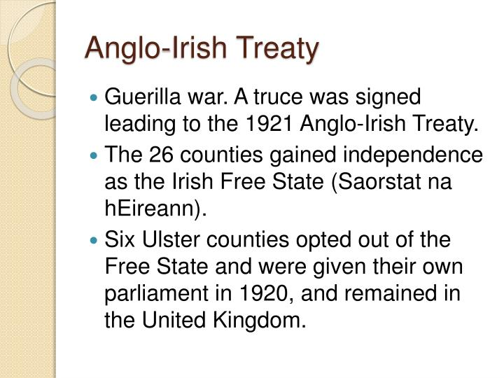 anglo irish treaty 1921 The anglo-irish treaty (1921) the anglo-irish treaty was signed on 6 december 1921 in london between the british government and an irish delegation the signing of the anglo-irish agreement marked the end for the irish war of independence that had started in.