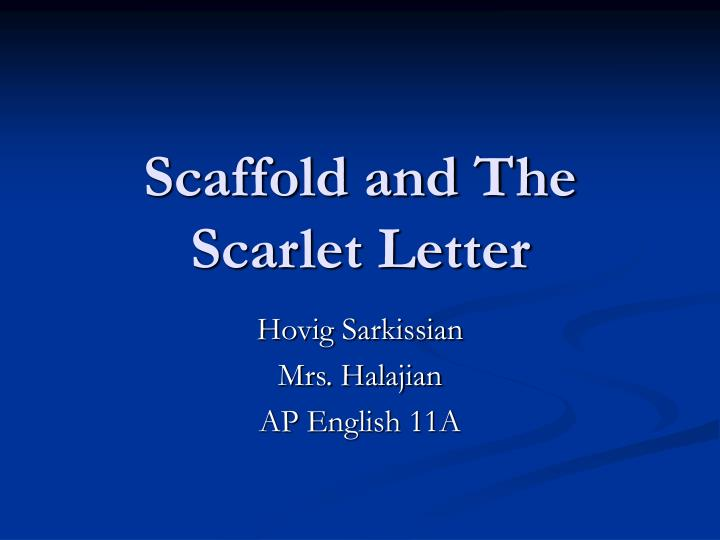 scaffold and the scarlet letter n.