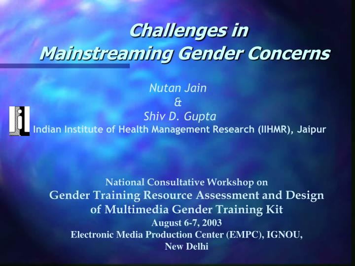 Challenges in mainstreaming gender concerns