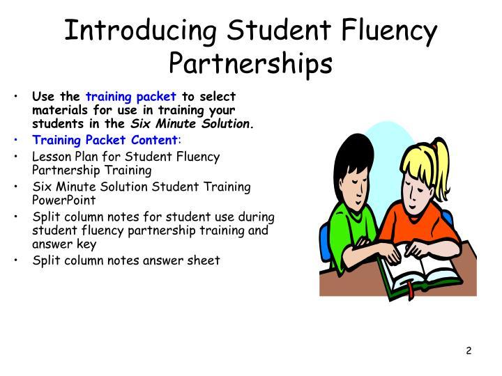 Introducing student fluency partnerships