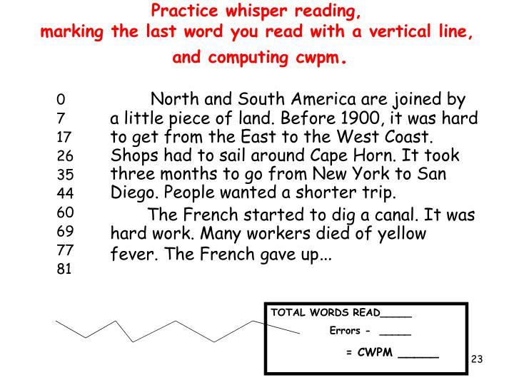 Practice whisper reading,
