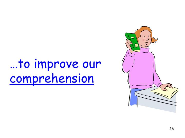 …to improve our